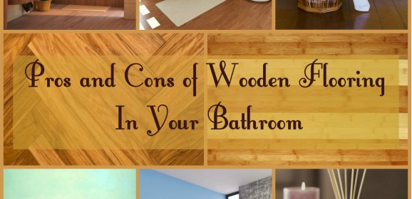 Pros and Cons of Wooden Flooring in Your Bathroom