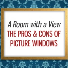 A Room with a View: The Pros & Cons of Picture Windows