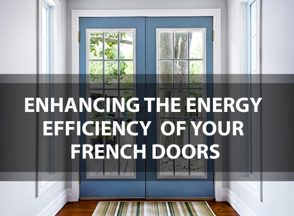 Enhancing The Energy Efficiency Of Your French Doors Interior Design Design News And