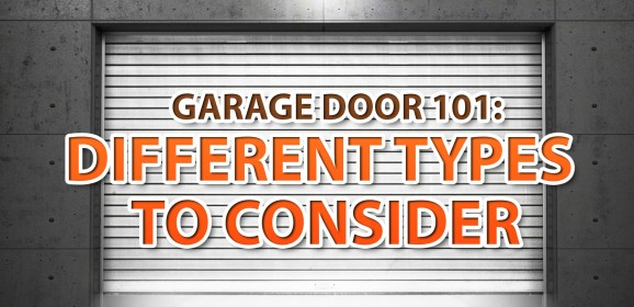 Garage Door 101: Different Types to Consider