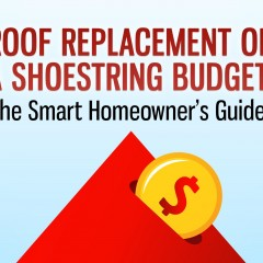 Roof Replacement on a Shoestring Budget: The Smart Homeowner's Guide