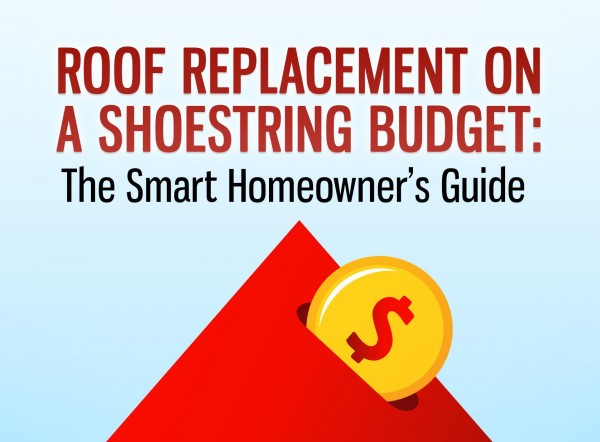 Roof Replacement guide 600x442 Roof Replacement on a Shoestring Budget: The Smart Homeowner's Guide