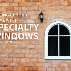 Spicing Up Your Home with Specialty Windows