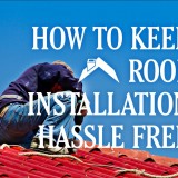 How to Keep Roof Installation Hassle Free