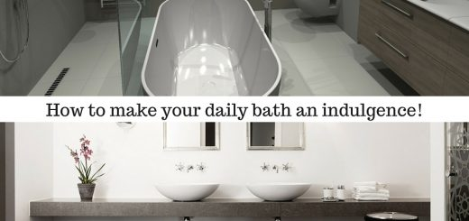 How to make your daily bath an indulgence!
