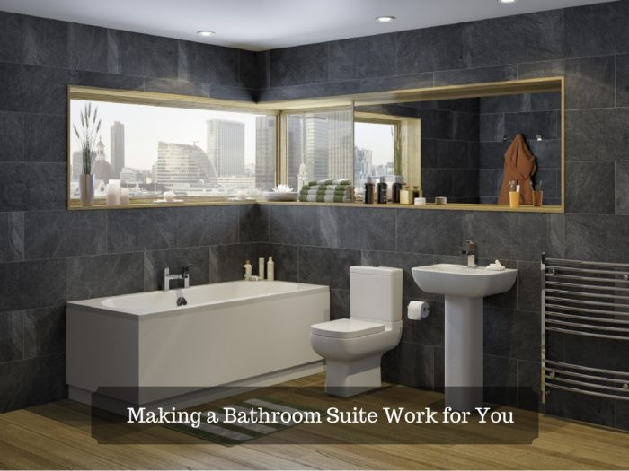 Making a Bathroom Suite Work for You