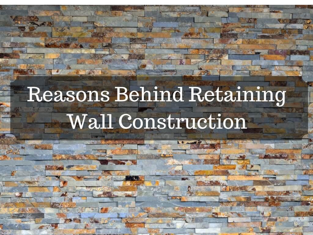 Retention Wall Construction : Reasons behind retaining wall construction interior