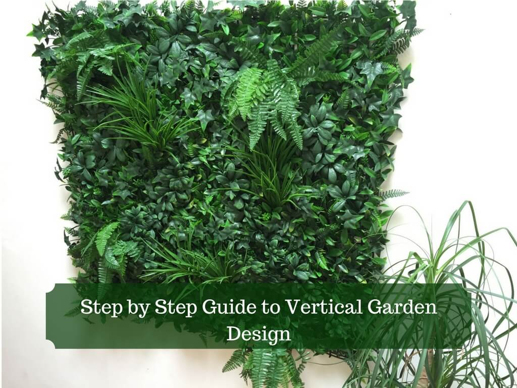 Step by step guide to vertical garden design interior for Vertical garden design